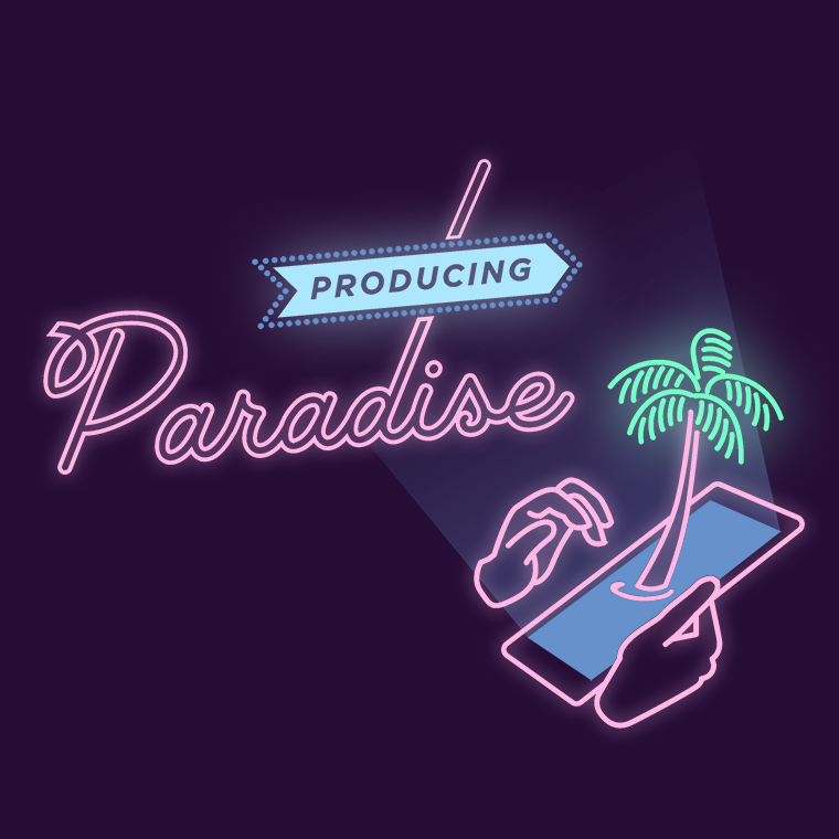 Illustration of a 'Producing Paradise' sign over a glowing smartphone being used by two hands, with a palm tree seemingly coming out of the screen