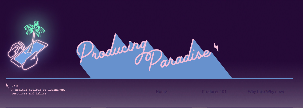 A deep purple background with neon looking pink line illustration of hands holding an iPhone with a palm tree seeming to grow out of the phone screen, and the words 'Producing Paradise' beaming up from the centre of the screen, leaving a trail of light blue behind it.